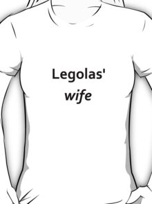 Legolas' wife T-Shirt