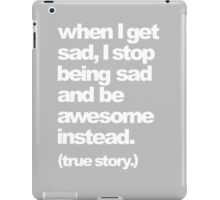 when I get sad iPad Case/Skin