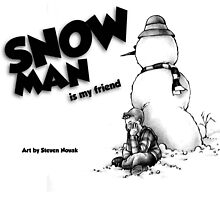 The Art of: Snow Man is My Friend by Steven Novak