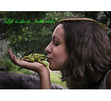 Life is Short, Take Risks Photographic Print