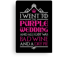 I Went to the Purple Wedding Canvas Print