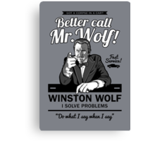 Better call Mr. Wolf Canvas Print
