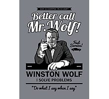 Better call Mr. Wolf Photographic Print