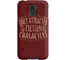 only attracted to fictional characters (2) Samsung Galaxy Case/Skin