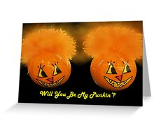 Will You Be My Punkin'? Greeting Card