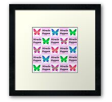 PINK BUTTERFLY MIRACLES HAPPEN DESIGN Framed Print