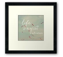 Life Is A Great Adventure Framed Print