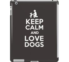 Keep Calm and Love Dogs iPad Case/Skin