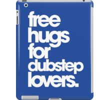 Free Hugs For Dubstep Lovers iPad Case/Skin