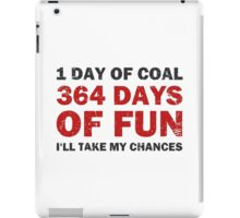 Christmas Coal VS 364 Days of Fun iPad Case/Skin