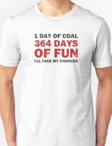 Christmas Coal VS 364 Days of Fun Unisex T-Shirt