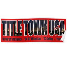 TITLE TOWN USA - New England Patriots, Boston Red Sox, Bruins, Celtics Poster