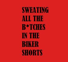 I like biker shorts Unisex T-Shirt