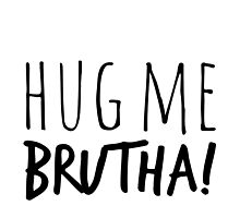 Hug Me Brutha! by AllieJoy224