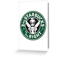 2nd Starbucks to the Right Greeting Card