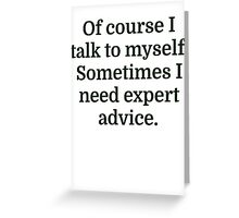 Talk To Myself Greeting Card