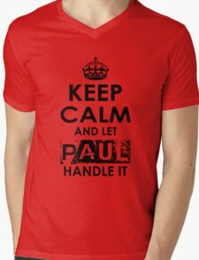 Keep Calm and Let Paul Handle It Mens V-Neck T-Shirt