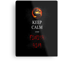 Mortal Kombat T-shirt Keep Calm and Finish Him Metal Print
