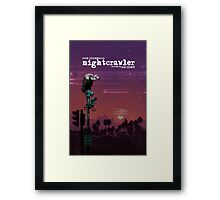 Nightcrawler Framed Print