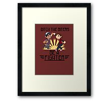 Ditch The Biters, Be A Fighter Framed Print