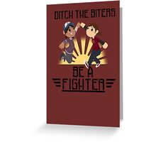 Ditch The Biters, Be A Fighter Greeting Card