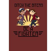 Ditch The Biters, Be A Fighter Photographic Print