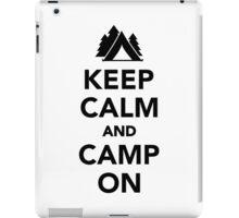 Keep calm and camp on iPad Case/Skin