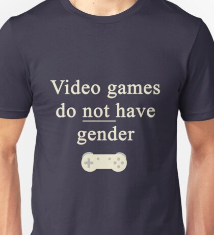 Video game do not have gender Unisex T-Shirt