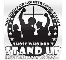 Those Who Don't Stand Up Have The Most To Loose! Poster