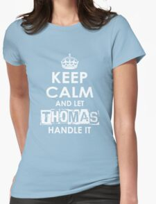 Keep Calm and Let Thomas Handle It Womens Fitted T-Shirt