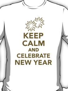 Keep calm and celebrate new year T-Shirt