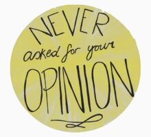 Never Asked For Your Opinion One Piece - Short Sleeve