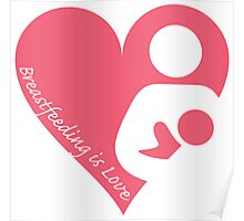 Breastfeeding is Love Poster