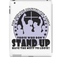 Those Who Don't Stand Up Have The Most To Loose! - in Black iPad Case/Skin