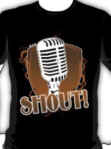 SHOUT! T-Shirt