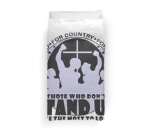 Those Who Don't Stand Up Have The Most To Loose! - in Black Duvet Cover