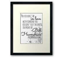 Freaks and Geeks on Love Framed Print