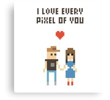 I Love every pixel of you! Canvas Print