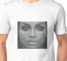 Ciara I Bet Phone Case/Shirts Unisex T-Shirt