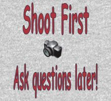 Shoot First....Ask Questions Later by Donna Adamski