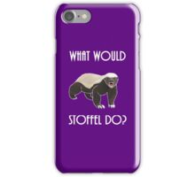 What would Stoffel do? iPhone Case/Skin