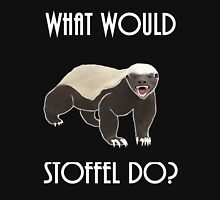 What would Stoffel do? Unisex T-Shirt