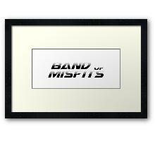 Band of Misfits White Logo Framed Print