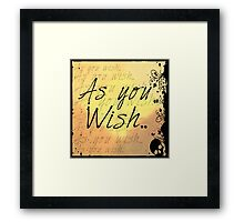 As you wish-yellow Framed Print