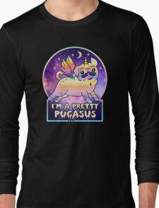 I'm a Pretty Pugasus  Long Sleeve T-Shirt