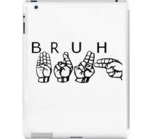 Bruh. iPad Case/Skin
