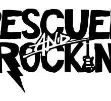 Rescued And Rockin' by GingyBeans