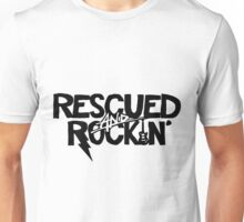 Rescued And Rockin' Unisex T-Shirt