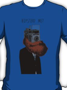Hipster? Me?  T-Shirt