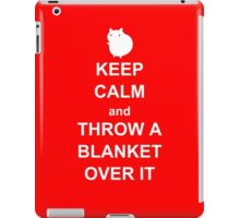 keep calm and throw a blanket over it iPad Case/Skin